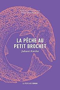 La Pêche au petit brochet par Juhani Karila