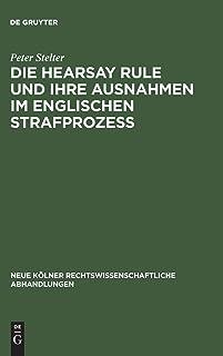 Die Hearsay Rule und ihre Ausnahmen im englischen Strafprozess