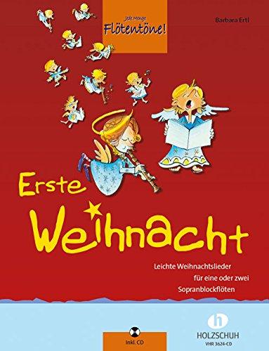 ERSTE WEIHNACHT - arrangiert für Sopranblockflöte - (für ein bis zwei Instrumente) - mit CD [Noten / Sheetmusic] Komponist: ERTL BARBARA