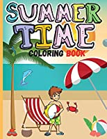 Summer Time Coloring Book: Beach Life and Summer Coloring Pages For Kids Summer Vacation - Beach Theme Coloring Book for Boys and Girls
