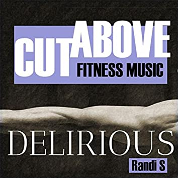 Cut Above Fitness: Delirious
