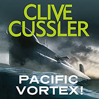 Pacific Vortex!                   By:                                                                                                                                 Clive Cussler                               Narrated by:                                                                                                                                 Scott Brick                      Length: 8 hrs and 51 mins     225 ratings     Overall 4.2