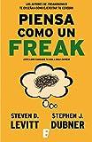 Piensa como un freak (Spanish Edition)