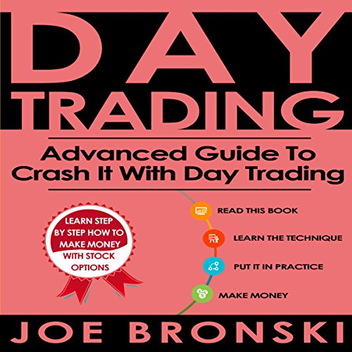 Day Trading: Advanced Guide to Crash It with Day Trading audiobook cover art