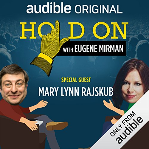 Ep. 18: Just for Laughs Festival: Mary Lynn Rajskub (Hold On with Eugene Mirman) audiobook cover art