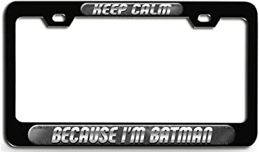 Makoroni - Keep Calm Because I'm Batman Black Steel License Plate Frame 3D Style, License Tag Holder