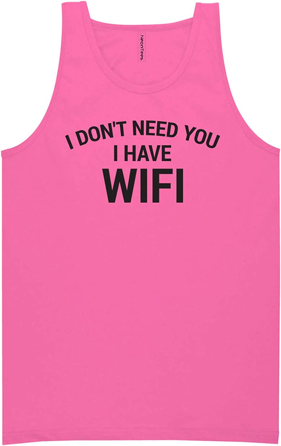 I Don't Need You I Have WiFi Neon Tank Top