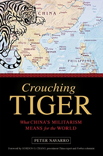 Crouching Tiger: What China's Militarism Means for the World (Gordon Chang The Coming Collapse Of China)