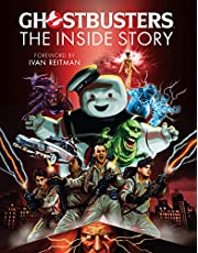 Ghostbusters Legacy: Stories from the Cast and Crew of the Beloved Films