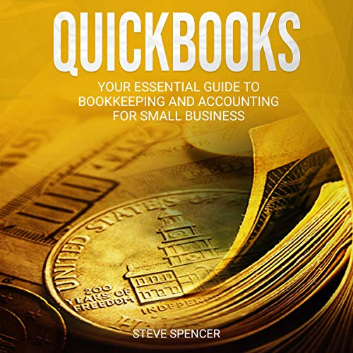 Quickbooks: Your Essential Guide to Bookkeeping and Accounting for Small Business audiobook cover art