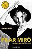 Pilar miro - nadie me enseño a vivir (Bestseller (debolsillo))