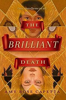 The Brilliant Death by [A. R. Capetta]