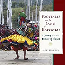 Footfalls from the Land of Happiness: A Journey into the Dances of Bhutan