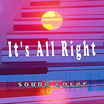 It's All Right (Sound Cover)