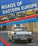 Roads of Eastern Europe / So Fuhr Der Osten / Sur Les Routes De L'est: Cars, Trucks, Buses and Trains: The Legendary Vehicles of the Eastern Bloc / ... les vehicules mythiques du bloc de l'Est