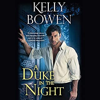 A Duke in the Night                   By:                                                                                                                                 Kelly Bowen                               Narrated by:                                                                                                                                 Ashford McNab                      Length: 10 hrs and 41 mins     372 ratings     Overall 4.4