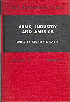Arms, Industry and America 0824204468 Book Cover