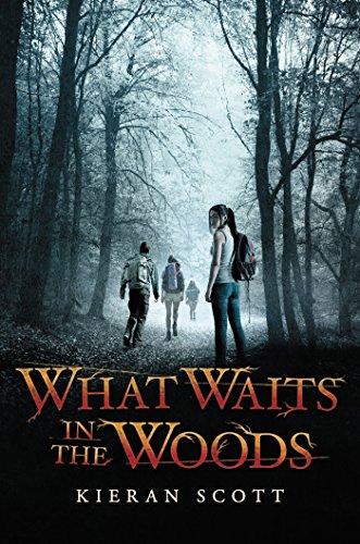 What Waits in the Woods by [Kieran Scott]