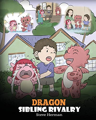 Compare Textbook Prices for Dragon Sibling Rivalry: Help Your Dragons Get Along. A Cute Children Stories to Teach Kids About Sibling Relationships. My Dragon Books  ISBN 9781950280025 by Herman, Steve