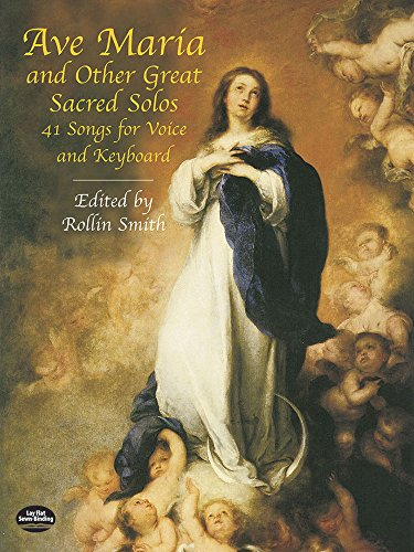 Ave Maria & Other Great Sacred Solos -For Voice & Piano- (Smith): Noten für Gesang (Singstimme) Klavier: 41 Songs for Voice and Keyboard (Dover Song Collections)