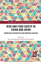 Risk and Food Safety in China and Japan: Theoretical Perspectives and Empirical Insights