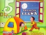 Projecte Lluna 5 anys. 2º Trimestre: Educació Infantil - 9788447403073