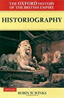 Historiography (Oxford History of the British Empire)