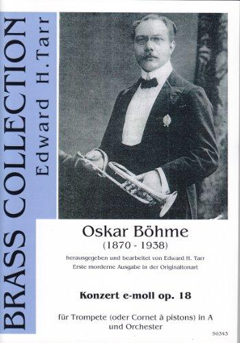 BÖHME/Tarr Oskar Konzert e-moll op.18 - Erste moderne Ausgabe in der Originaltonart (Trp in Bb/A)