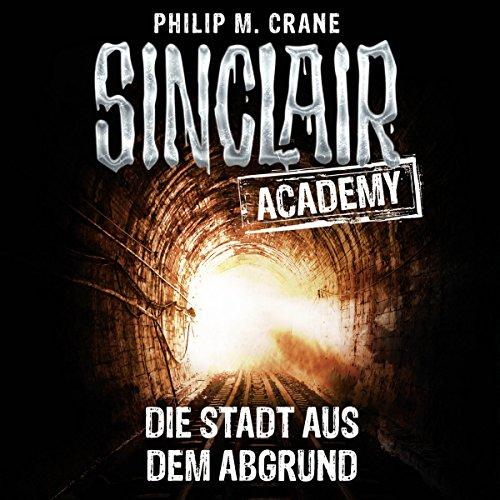 Die Stadt aus dem Abgrund (Sinclair Academy 3) Titelbild