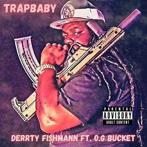 Derrty Fishmann feat. O.G Bucket