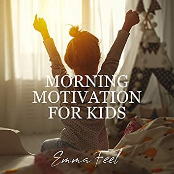 Morning Motivation for Kids: Boost Positive Energy