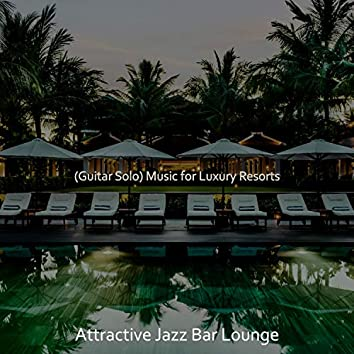 (Guitar Solo) Music for Luxury Resorts