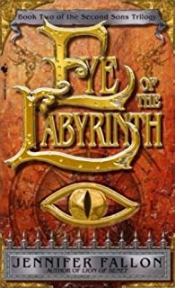 Eye of the Labyrinth: Book 2 of The Second Sons Trilogy