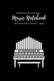 Music Notebook - Standard Music Manuscript Paper Organ: Music Writing Notebook For Kids | Blank Sheet Music Notebook Organ...