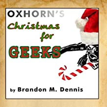 Oxhorn's Christmas for Geeks