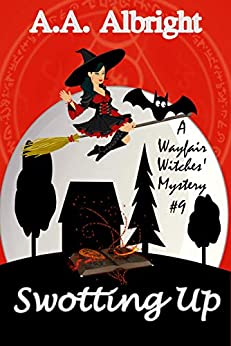 Swotting Up (A Wayfair Witches' Cozy Mystery #9) by [A.A. Albright]