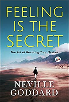 Feeling is the Secret by [Neville Goddard]