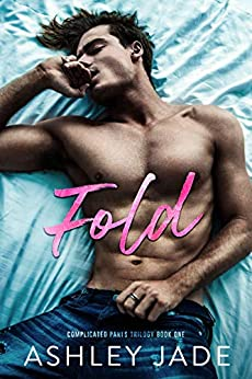 Fold : Book 1 of the Complicated Parts Series by [Ashley Jade, Ellie McLove]