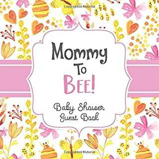 Mommy To Bee! Baby Shower Guest Book: Cute Pink & Yellow Floral Baby Shower Gift for Girls or Boys | Space for Guest Advic...