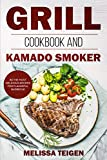 Grill Cookbook and Kamado Smoker: 80 the Most Delicious Recipes for Flavorful Barbecue (English Edition)