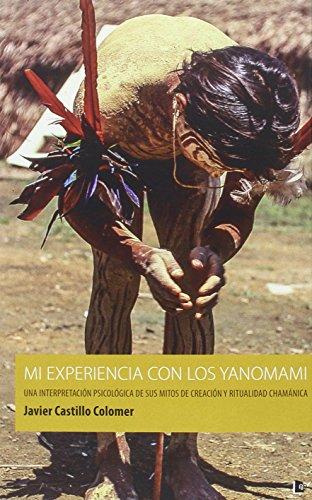 Mi experiencia con los yanomami: Una interpretación psicológica de sus mitos de creación y ritualidad chamánica