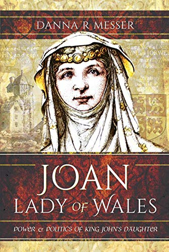 Joan, Lady of Wales: Power and Politics of King John's Daughter (English Edition)