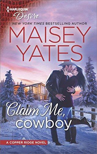 Claim Me, Cowboy: A Sexy Western Contemporary Romance (Copper Ridge Book 2581)
