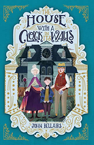 The House With a Clock in Its Walls (Lewis Barnavelt 1)