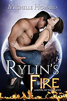 Rylin's Fire (A Novel of the Dracol Book 1) by [Michelle Howard]