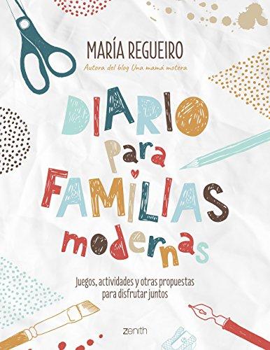 Diario para familias modernas: Juegos, actividades y otras propuestas para disfrutar juntos...
