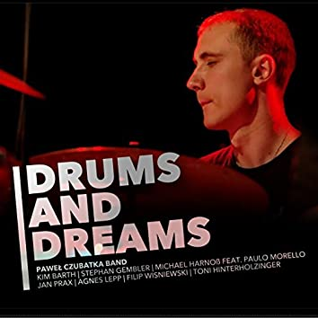 Drums And Dreams (feat. Kim Barth, Stephan Gembler, Michael Harnoß, Paulo Morello, Jan Prax, Agnes Lepp, Filip Wisniewski, Toni Hinterholzinger)