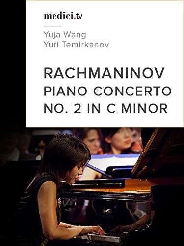 Rachmaninov, Piano Concerto No. 2 in C minor - Yuja Wang, Yuri Temirkanov