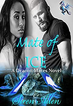 Mate Of Ice: BWWM Paranormal Romance (Dracon Mates Book 2) by [Siren Allen]