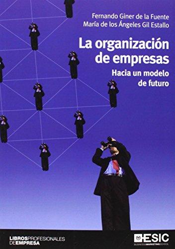 Organización de empresas,La: Hacia un modelo de futuro (Libros Profesionales)